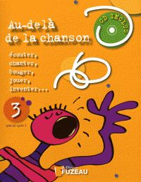 Au-delà de la chanson Cycle 1 - Tome 3. 1 CD audio / Marie-France Bonnet. - Fuzeau, 2008 78 : 37 AUD              http://hip.univ-orleans.fr/ipac20/ipac.jsp?session=144K5372O5K78.909&profile=scd&source=~!la_source&view=subscriptionsummary&uri=full=3100001~!520330~!5&ri=3&aspect=subtab48&menu=search&ipp=25&spp=20&staffonly=&term=au-del%C3%A0+de+la+chanson&index=.GK&uindex=&aspect=subtab48&menu=search&ri=3