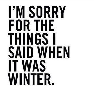 I'm sorry for the things I said when it was winter. #spring #quote (scheduled…