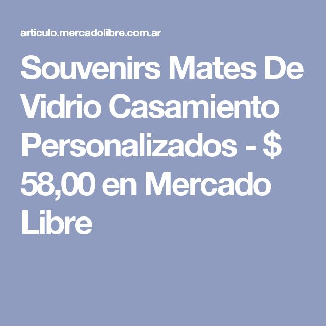 Souvenirs Mates De Vidrio Casamiento Personalizados - $ 58,00 en Mercado Libre