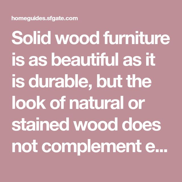 Solid wood furniture is as beautiful as it is durable, but the look of natural or stained wood does not complement every décor. Painting wood chairs gives them new life for very little cost, and it ...