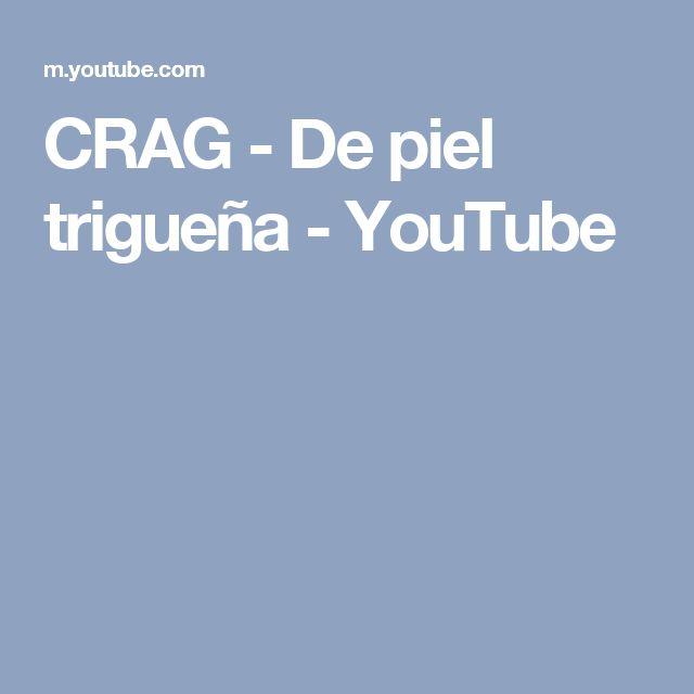 CRAG - De piel trigueña - YouTube