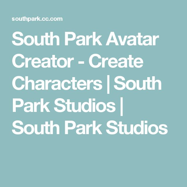 South Park Avatar Creator - Create Characters | South Park Studios | South Park Studios