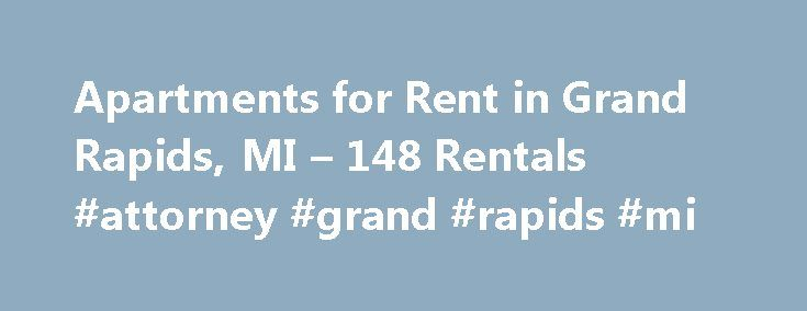 "Apartments for Rent in Grand Rapids, MI – 148 Rentals #attorney #grand #rapids #mi http://kentucky.remmont.com/apartments-for-rent-in-grand-rapids-mi-148-rentals-attorney-grand-rapids-mi/  # Apartments for rent in Grand Rapids, MI Grand Rapids, MI Grand Rapids, which is situated in western Michigan, is the proud hometown of Gerald Ford. Long known as the ""Furniture City,"" the economic well-being of the urban area has been bolstered in recent years by close ties to the health care and…"