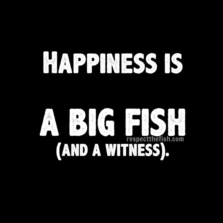 EXACTLY! Cuz without the witness each year the fish gets bigger