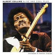 Alive And Cool Plus ... - Albert Collins, CD (Pre-Owned)