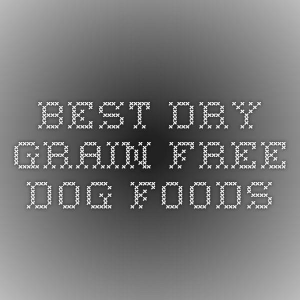 Best Dry Grain Free Dog Foods
