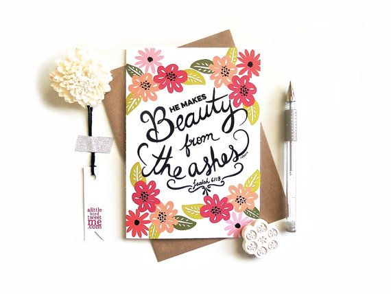 Beauty from Ashes Card. Christian Scripture by aLittleBirdTweetme