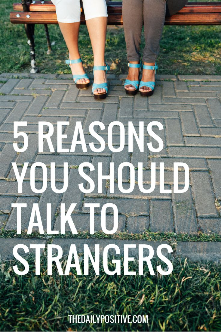 5 Reasons You Should Talk To Strangers