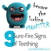 Beware the Lurking Monster: 9 Sure-Fire Signs of Teething - keep this on hand! Teethers for Desparate Parents! http://incredibleinfant.com/teething-baby/signs-of-teething