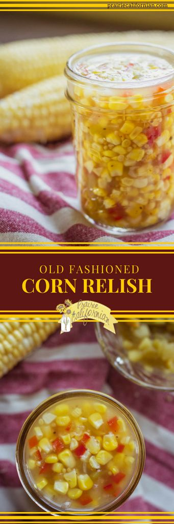 An old fashioned recipe for sweet corn relish, a popular Southern condiment and side dish from the 1950's http://prairiecalifornian.com/old-fashioned-corn-relish/