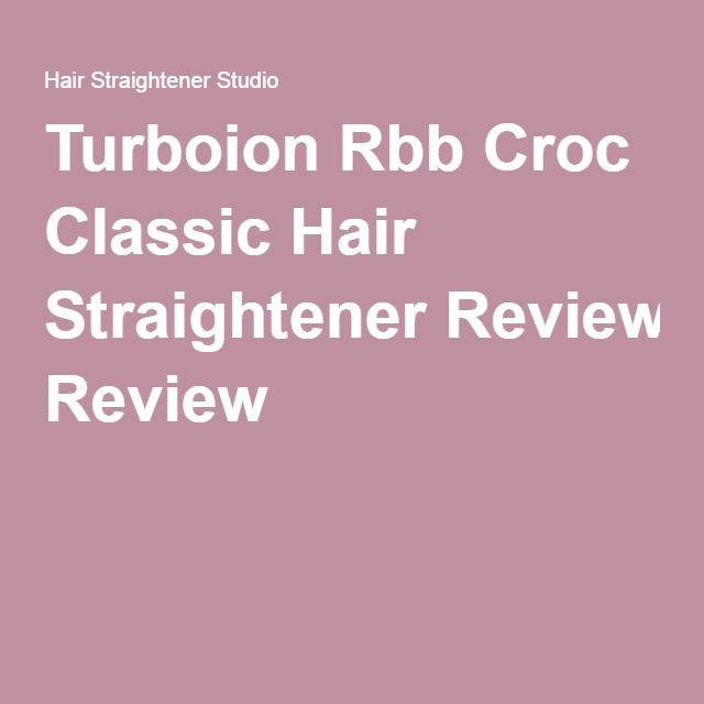 Turboion Rbb Croc Classic Hair Straightener Review