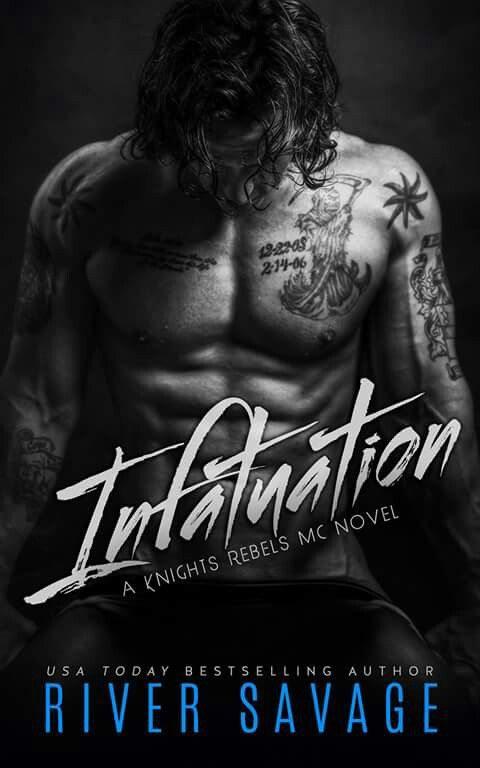 Infatuation (Knights Rebels MC by River Savage Release Day Blitz  &Rafflecopter giveaway