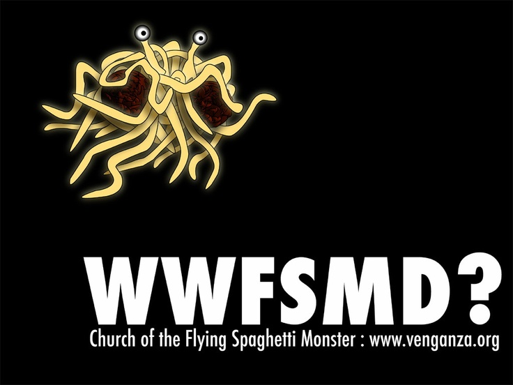 What Would Flying Spaghetti Monster Do? | FSM | Pinterest ...
