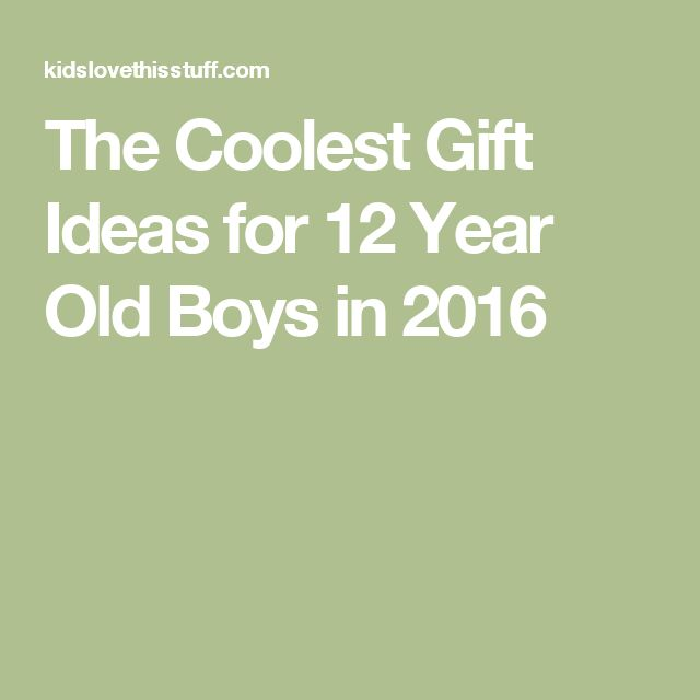 The Coolest Gift Ideas for 12 Year Old Boys in 2016