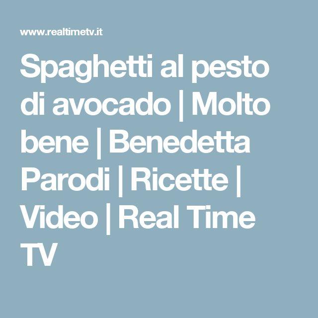 Spaghetti al pesto di avocado   Molto bene   Benedetta Parodi   Ricette   Video   Real Time TV