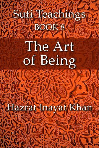 The Art of Being (The Sufi Teachings of Hazrat Inayat Khan) by Hazrat Inayat Khan. $3.29. Publisher: Commodius Vicus (January 31, 2012). 254 pages