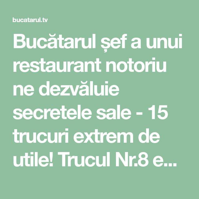 Bucătarul șef a unui restaurant notoriu ne dezvăluie secretele sale - 15 trucuri extrem de utile! Trucul Nr.8 este absolut genial! - Bucatarul.tv