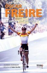Oscar Freire mag zijn fiets dan aan de wilgen gehangen hebben, fans van de Spanjaard kunnen binnenkort nagenieten van zijn bijzondere carrière. In Spanje verschijnt volgende maand namelijk de biografie 'Oscar Freire - El genio del arcoíris', 'De genie van de regenboog'. Het boek over de drievoudig wereldkampioen komt van de hand van Juanma Muraday, een Spaanse journalist. Het voorwoord is geschreven door Pedro Horrillo, Freires oud-ploeggenoot bij Rabobank.  Via www.wielerrevue.nl
