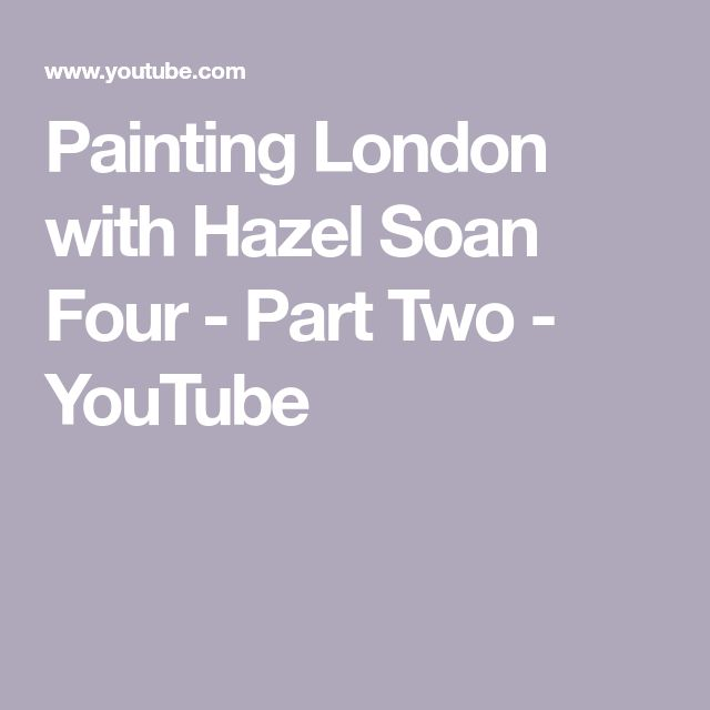 Painting London with Hazel Soan Four - Part Two - YouTube