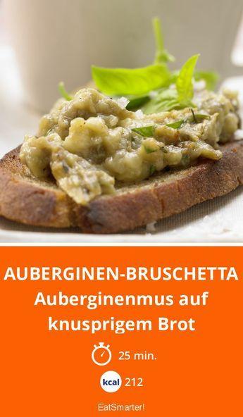 Auberginen-Bruschetta - Auberginenmus auf knusprigem Brot - smarter - Kalorien: 212 Kcal - Zeit: 25 Min. | eatsmarter.de