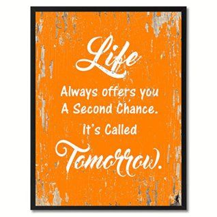 Orange wall art is the perfect type of fall wall art to use  in your home.  In fact fall canvas art is  especially trendy this time of year.   Whether it be an orange wall clock, orange canvas art or even orange  wall hangings you will find something perfect to decorate your home for  #autumn.       Life always offers you a second chance It's called tomorrow Motivation Quote Saying Orange Canvas Print with Picture Frame Home Decor Wall Art Gifts 13