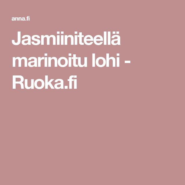 Jasmiiniteellä marinoitu lohi - Ruoka.fi