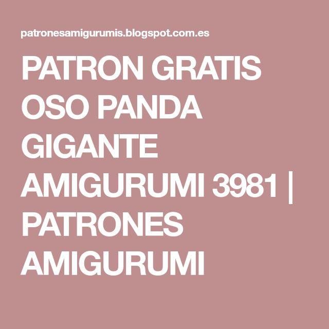 PATRON GRATIS OSO PANDA GIGANTE AMIGURUMI 3981 | PATRONES AMIGURUMI