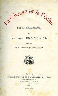 Engelhard. La chasse et la pêche. Souvenirs d'Alsace. 1888