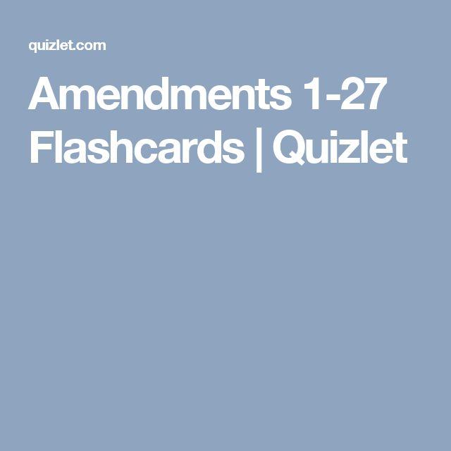 Amendments 1-27 Flashcards | Quizlet