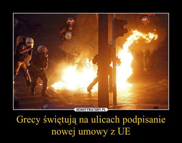 Grecy świętują na ulicach podpisanie nowej umowy z UE