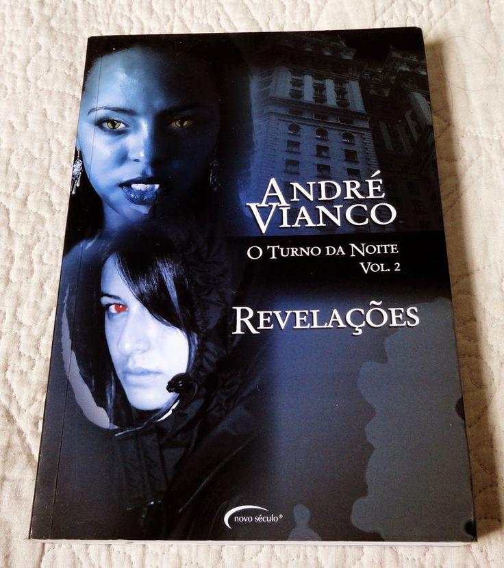 O Turno da Noite Vol. 2 - Revelações - André Vianco