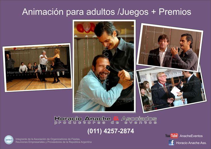 Animación para adultos con Juegos!* - Contrataciones : Horacio Anache & Ass. (011) 4257-2874 www.hanache.com.ar