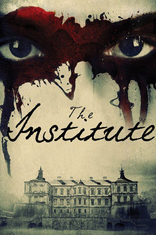 The Institute Full Movie Online 2017