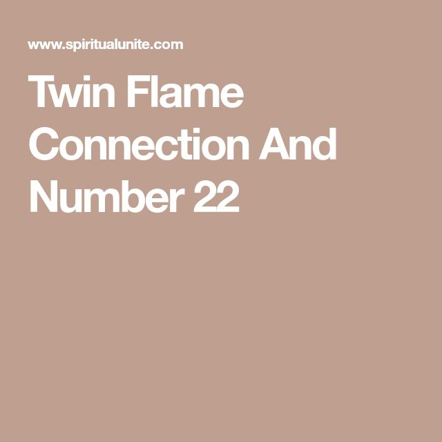 Twin Flame Connection And Number 22