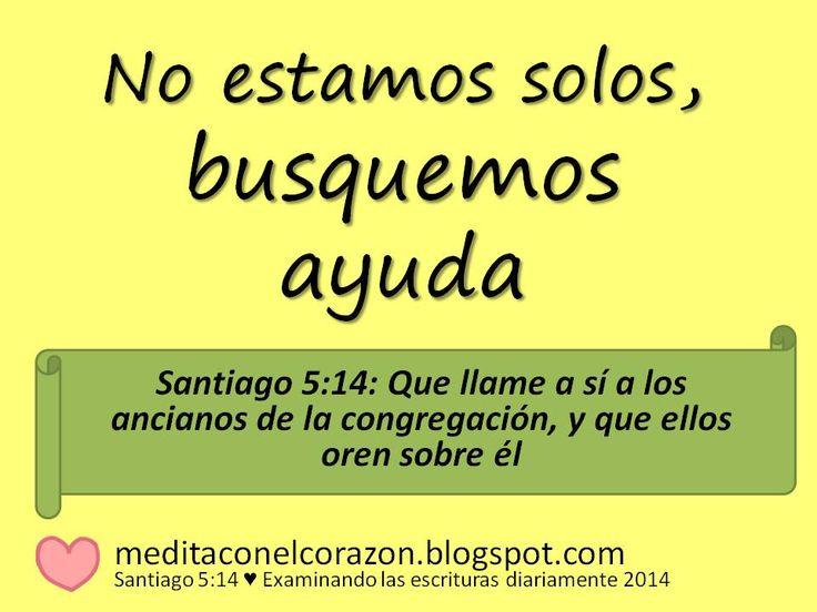 Medita con el corazón el texto de hoy(Santiago 5:14) Aplicación: No estamos solos, busquemos ayuda.http://meditaconelcorazon.blogspot.com/2014/07/santiago-514-examinando-las-escrituras-diariamente-2014