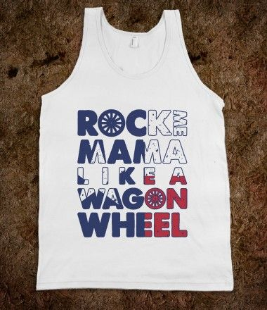 Rock Me Mama Tank Top Lonestar Edition: Concerts, Tank Tops, Shirts, Country Girls, Songs Hye-Kyo, Tanks Tops, Stupid Things, Rocks, Crows