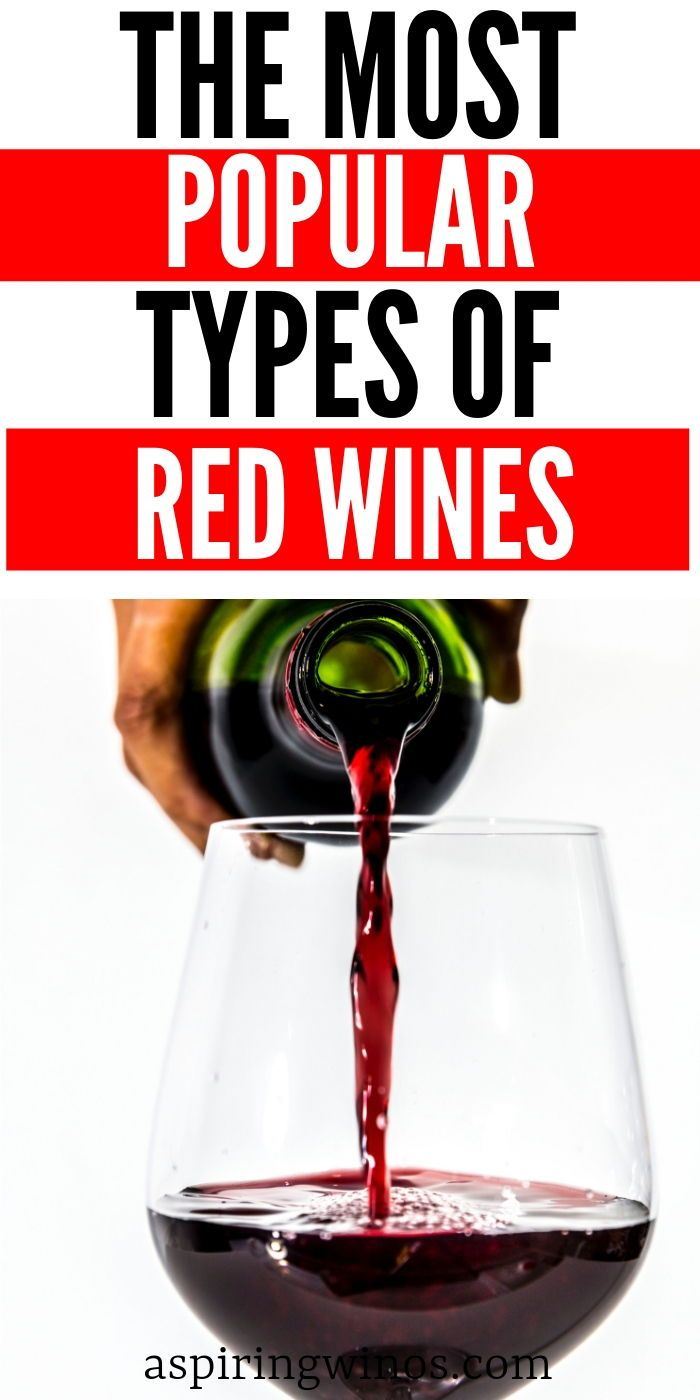 Most Popular Types Of Red Wine Types Of Red Wine Red Wine Best Red Wine