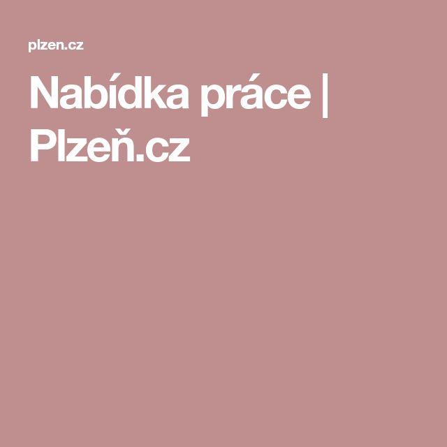 Nabídka práce   Plzeň.cz