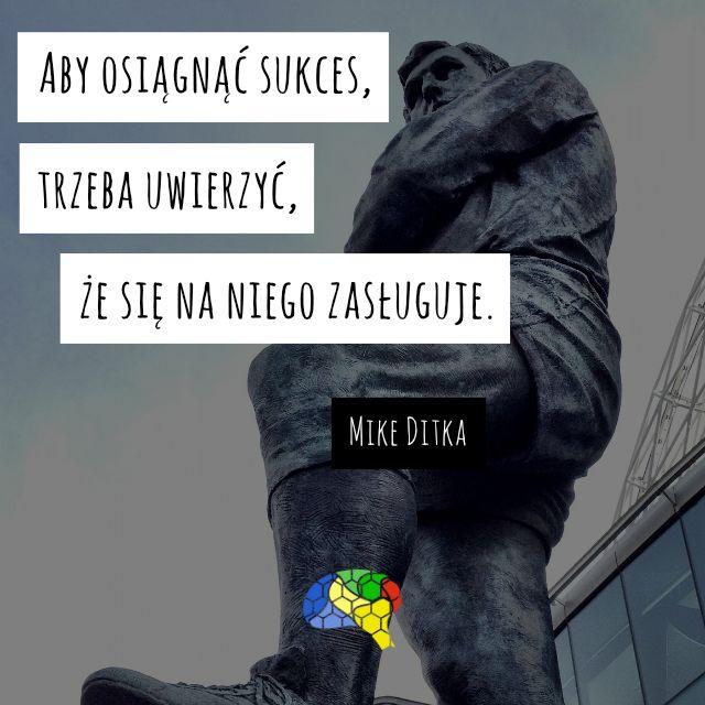 """""""Aby osiągnąć sukces, trzeba uwierzyć, że się na niego zasługuje."""" ~Mike Ditka  #brainMorning"""