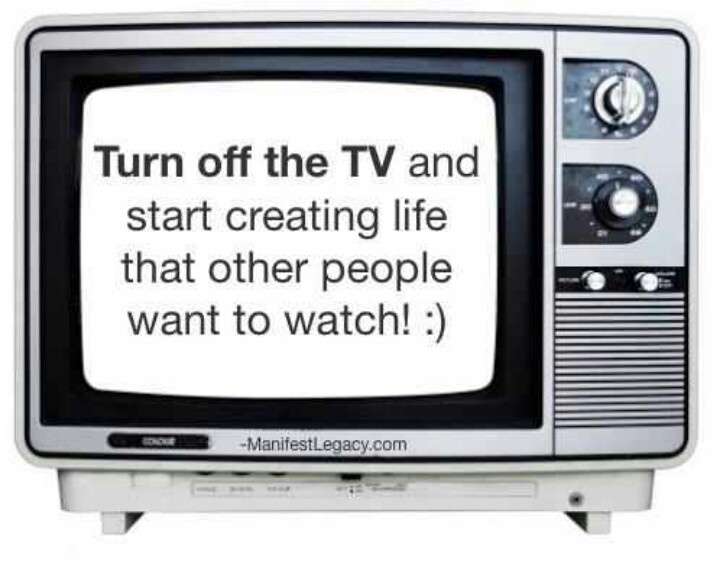 Turn off the TV!