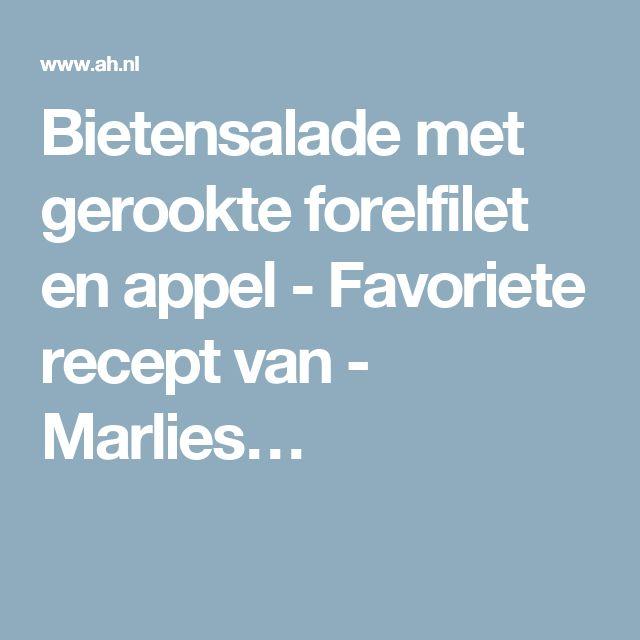 Bietensalade met gerookte forelfilet en appel - Favoriete recept van - Marlies…