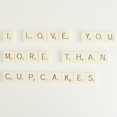 @Em Carvelli... cupcakes... and scrabble for that matter!