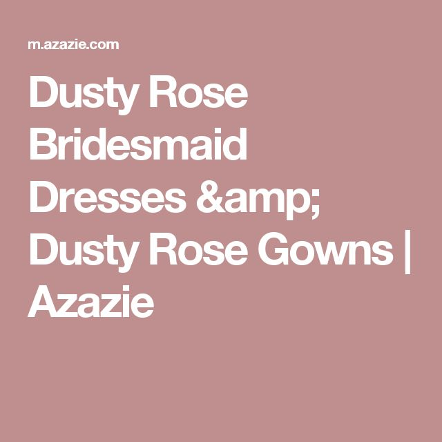 Dusty Rose Bridesmaid Dresses & Dusty Rose Gowns | Azazie