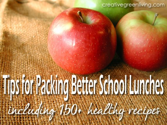 Tips for Packing Better School Lunches (Plus 150+ Healthy Lunch Recipes & Ideas!) ~ Creative Green Living
