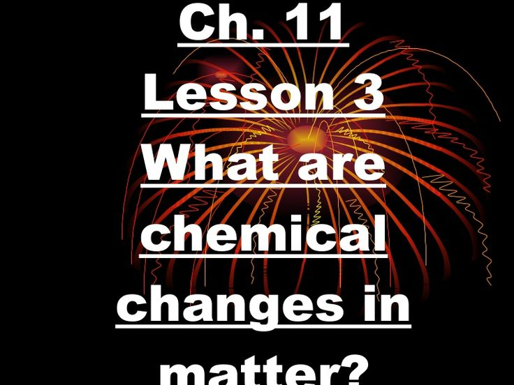 3rd-grade-ch-11-lesson-3-what-are-chemical-changes-in-matter by Ryan Hinsz via Slideshare