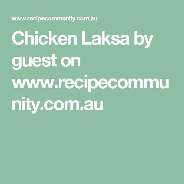 Chicken Laksa by guest on www.recipecommunity.com.au