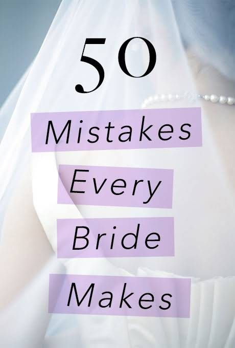 Some great advice for all the newly engaged couples out there!! The 50 Mistakes Brides Always Make | Wedding Answers Tools | Brides.com