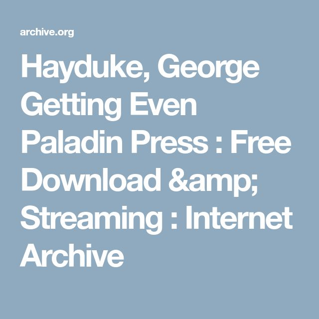 Hayduke, George   Getting Even   Paladin Press : Free Download & Streaming : Internet Archive
