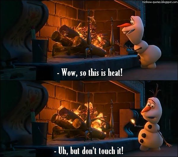 TV Quotes: Frozen - Quote - First heat experience for Olaf
