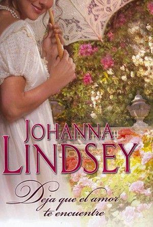 Johanna Lindsey, Deja que el Amor te Encuentre http://www.nochenalmacks.com/
